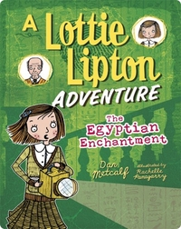 The Egyptian Enchantment: A Lottie Lipton Adventure