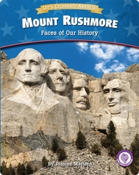 Mount Rushmore: Faces of Our History