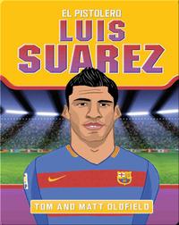 Luis Suarez: El Pistolero