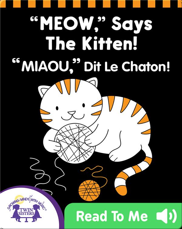 'MEOW,' Says The Kitten! (English-French)