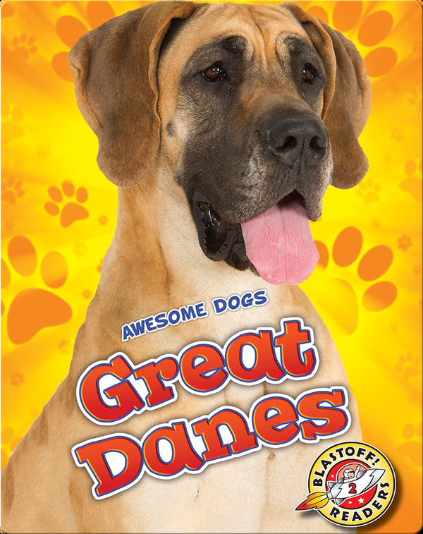 Awesome Dogs: Great Danes