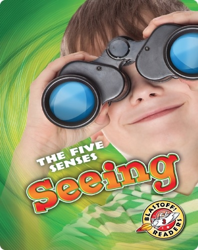 The Five Senses: Seeing