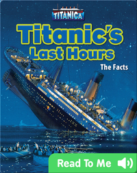 Titanic's Last Hours: The Facts