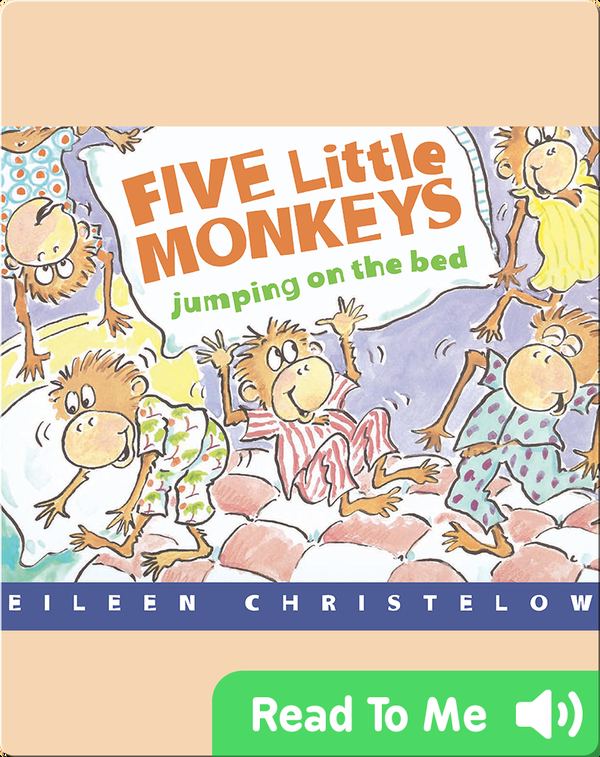 Five Little Monkeys Jumping On The Bed Children S Book By Eileen Christelow Discover Children S Books Audiobooks Videos More On Epic