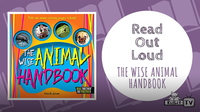 Read Out Loud | THE WISE ANIMAL HANDBOOK