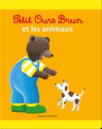 Petit Ours Brun et les animaux - livre sonore
