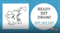 Ready Set Draw! | Puppy, Puppy, Puppy
