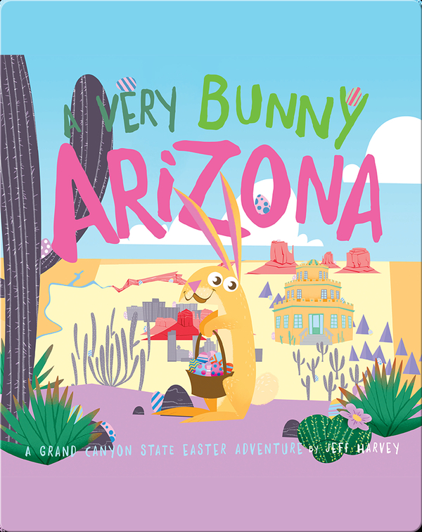 A Very Bunny Arizona: A Grand Canyon State Easter Adventure