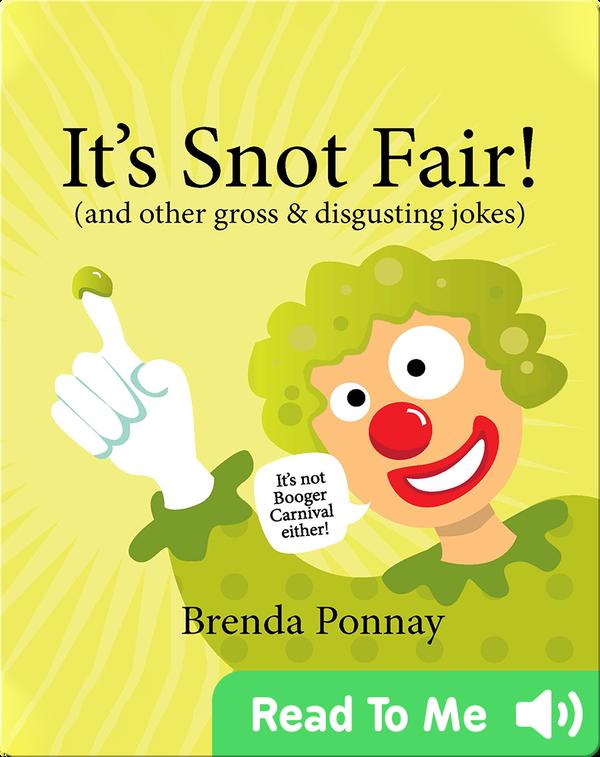 It's Snot Fair