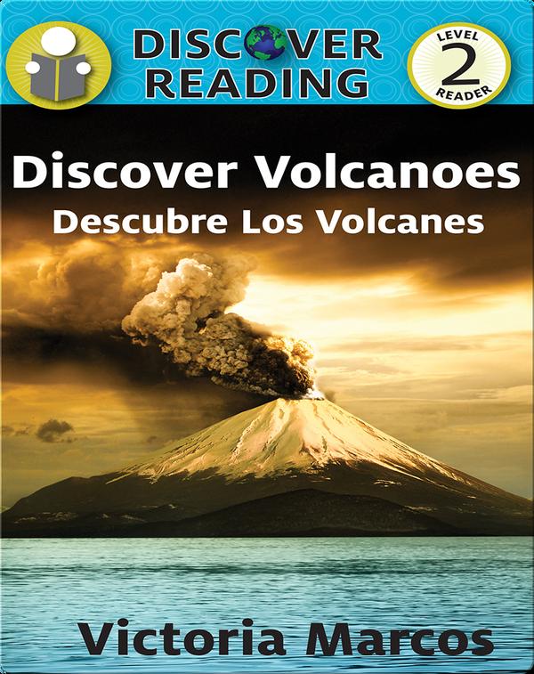 Discover Volcanoes/ Descubre Los Volcanes
