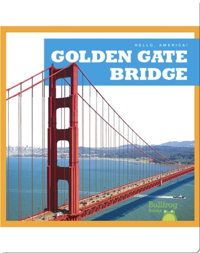 Hello, America!: Golden Gate Bridge