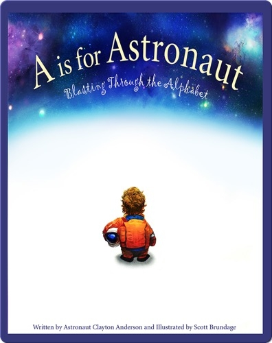 A is for Astronaut: Blasting Through the Alphabet