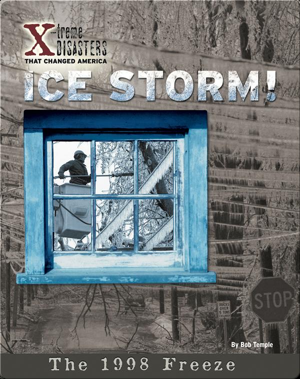 Ice Storm!: The 1998 Freeze