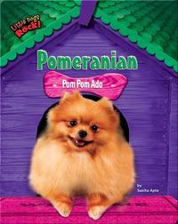 Pomeranian: Pom Pom Ado