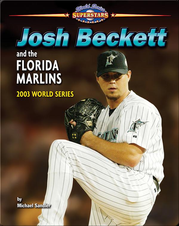 Josh Beckett and the Florida Marlins: 2003 World Series