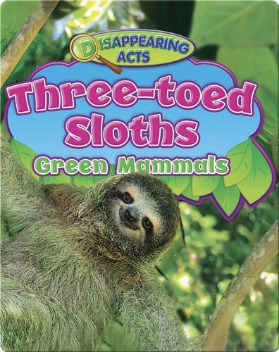 Three-toed Sloths: Green Mammals