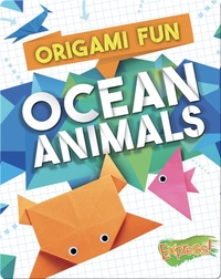 Origami Fun: Ocean Animals