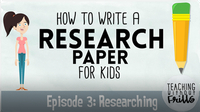 Writing a Research Paper: Researching