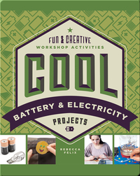 Cool Battery & Electricity Projects: Fun & Creative Workshop Activities