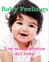 Los sentimientos del bebé / Baby Feelings