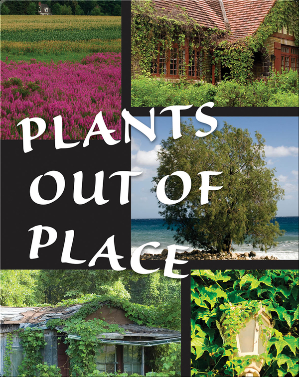 Plants Out of Place