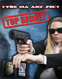 The CIA and FBI: Top Secret