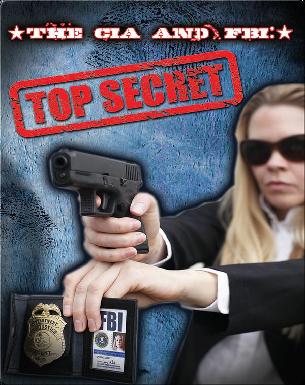 The CIA and FBI: Top Secret