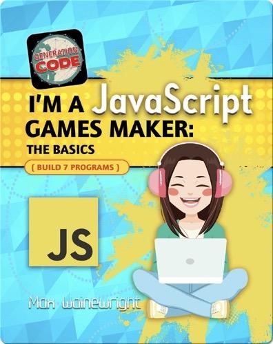 I'm a JavaScript Games Maker: The Basics