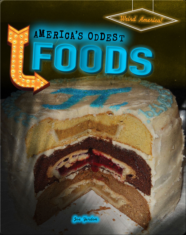 America's Oddest Foods