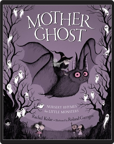 Mother Ghost: Nursery Rhymes for Little Monsters