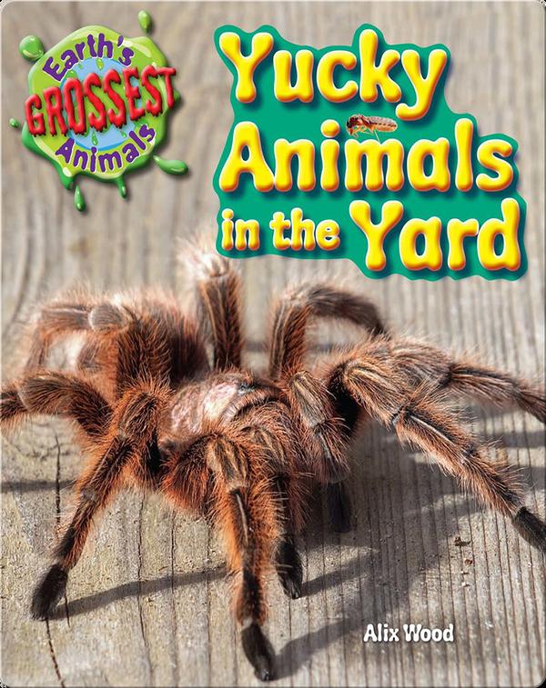Yucky Animals in the Yard