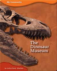 The Dinosaur Museum