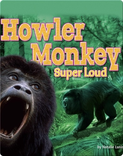 Howler Monkey: Super Loud