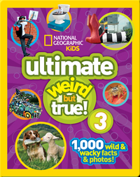 National Geographic Kids Ultimate Weird but True 3