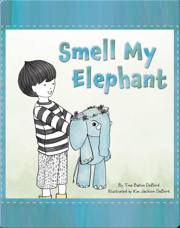 Smell My Elephant