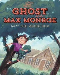Ghost and Max Monroe, Case #1: The Magic Box