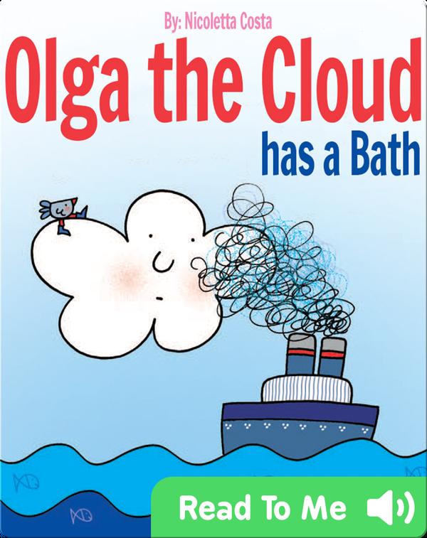 Olga the Cloud has a Bath