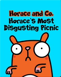 Horace & Co: Horace's Most Disgusting Picnic