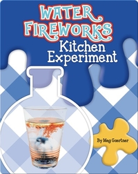 Water Fireworks Kitchen Experiment