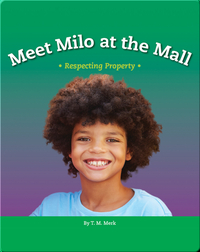 Meet Milo at the Mall: Respecting Property