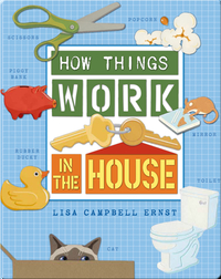 How Things Work in the House