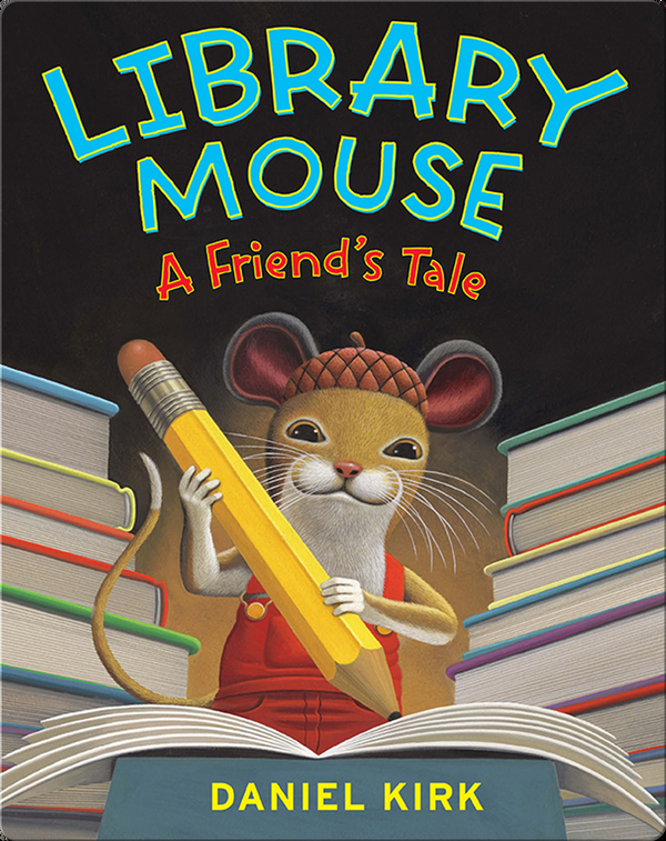 Library Mouse: A Friend's Tale