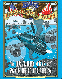 Raid of No Return (Nathan Hale's Hazardous Tales #7)
