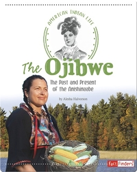 Ojibwe: The Past and Present of the Anishinaabe