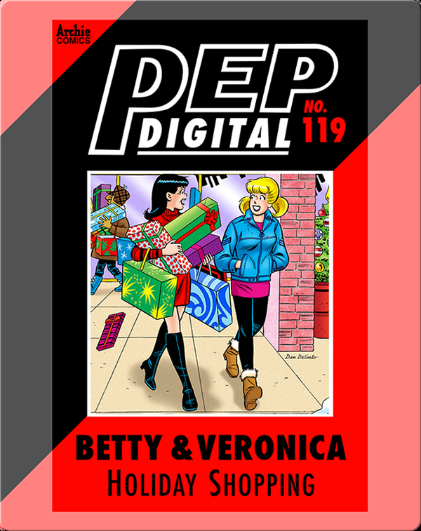 Pep Digital Vol. 119: Betty & Veronica's Holiday Shopping