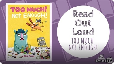 Read Out Loud | TOO MUCH! NOT ENOUGH!