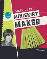 Mary Quant: Miniskirt Maker