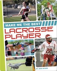 Make Me the Best Lacrosse Player