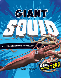 Giant Squid: Mysterious Monster of the Deep