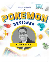 Pokémon Designer: Satoshi Tajiri
